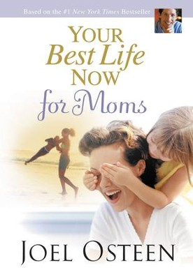 Your Best Life Now for Moms - eBook  -     By: Joel Osteen