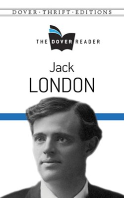 Jack London Dover Reader  -     By: Jack London