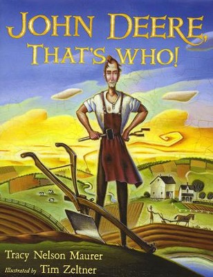 John Deere, That's Who  -     By: Tracy Nelson Maurer     Illustrated By: Tim Zeltner