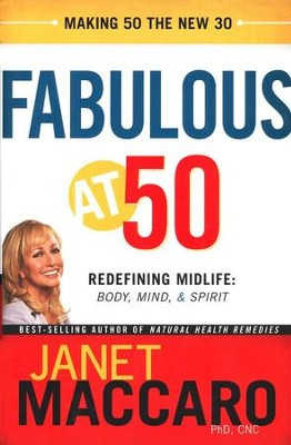 Fabulous at 50  -     By: Janet Maccaro