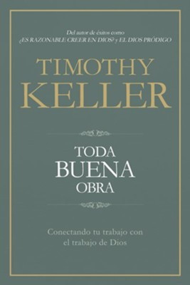 Toda buena obra (Every Good Endeavor)  -     By: Timothy Keller