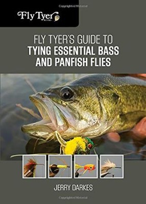 Fly Tyer's Guide to Tying Essential Bass and Panfish Flies  -     By: Jerry Darkes