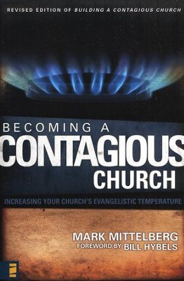 Becoming a Contagious Church: Increasing Your Church's Evangelistic Temperature  -     By: Mark Mittelberg