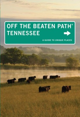 Tennessee Off the Beaten Path, 10th Edition: A Guide to Unique Places  -     By: Jackie Sheckler Finch