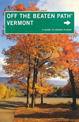 Vermont Off the Beaten Path, 9th Edition: A Guide to Unique Places  -     By: Barbara Radcliffe Rogers, Robert F. Wilson, Stillman Rogers