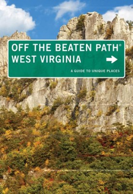 West Virginia Off the Beaten Path, 8th Edition: A Guide to Unique Places  -     By: Su Clauson-Wicker