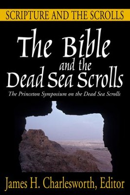 The Bible and the Dead Sea Scrolls: Volume 1, Scripture and the Scrolls  -     By: James H. Charlesworth