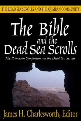 The Bible and the Dead Sea Scrolls: Volume 2, The Dead Sea Scrolls and the Quamran Community  -     By: James H. Charlesworth