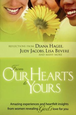 From Our Hearts To Yours   -     By: Diana Hagee, Judy Jacobs, Lisa Bevere, & Various Others