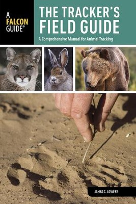 The Tracker's Field Guide, 2nd Edition  -     By: James C. Lowery