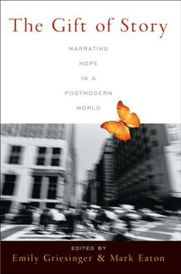 The Gift of Story: Narrating Hope in a Postmodern World  -     By: Emily Griesinger