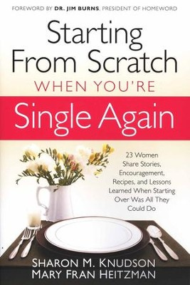 Starting From Scratch: When You're Single Again   -     By: Sharon Knudson, Mary Fran Heitzman