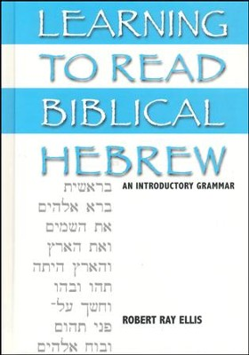 Learning to Read Biblical Hebrew: An Introductory Grammar  -     By: Robert Ray Ellis