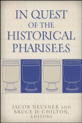 In Quest of the Historical Pharisees  -     Edited By: Jacob Neusner, Bruce D. Chilton     By: Jacob Neusner(Eds.) & Bruce D. Chilton(Eds.)