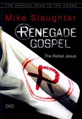 Renegade Gospel: The Rebel Jesus - DVD  -     By: Mike Slaughter