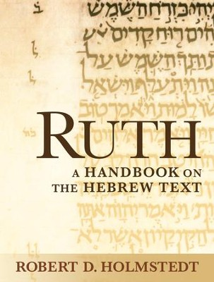 Ruth: A Handbook on the Hebrew Text  -     By: Robert D. Holmstedt