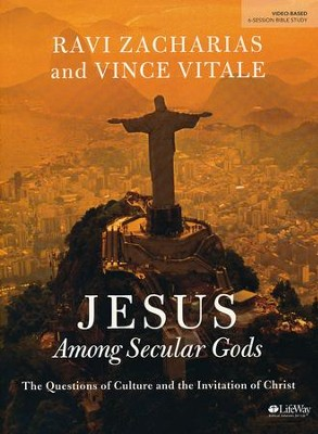 Jesus Among Secular Gods - Bible Study Book   -     By: Ravi Zacharias, Vince Vitale