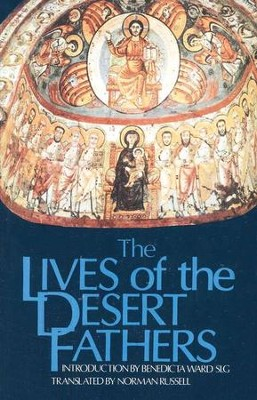 The Lives of the Desert Fathers   -     Translated By: Norman Russell