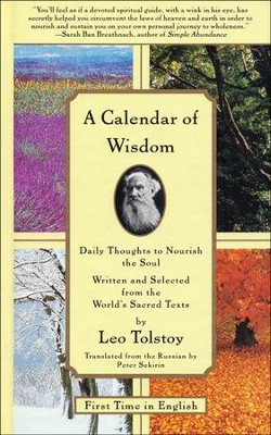 A Calendar of Wisdom: Daily Thoughts to Nourish the Soul  -     Edited By: Peter Sekirin     By: Leo Tolstoy