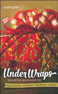 Under Wraps: The Gift We Never Expected - Leader Guide  -