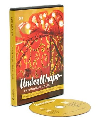 Under Wraps: The Gift We Never Expected--DVD   -     By: Jessica LaGrone, Andy Nixon, Rob Renfroe