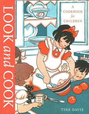 Look and Cook: A Cookbook for Children   -     By: Tina Davis