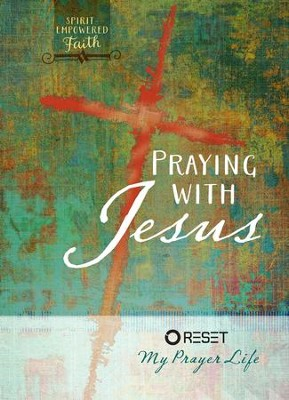 Praying with Jesus: Reset My Prayer Life - eBook  -