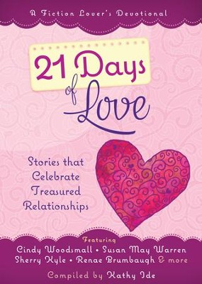 21 Days of Love: Stories That Celebrate Treasured Relationships - eBook  -     By: Kathy Ide
