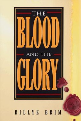 The Blood and the Glory    -     By: Billye Brim