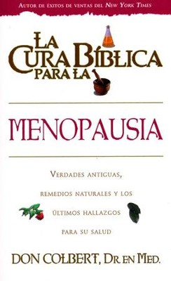La cura biblica para la menopausia, The Bible Cure for Menapause, Spanish Edition  -     By: Dr. Don Colbert
