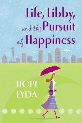 Life, Libby, and the Pursuit of Happiness - eBook  -     By: Hope Lyda
