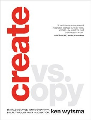 Create vs. Copy: Break Through with Imagination - eBook  -     By: Ken Wytsma