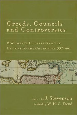 Creeds, Councils and Controversies: Documents Illustrating the History of the Church, AD 337-461 - eBook  -     By: J. Stevenson, W.H.C. Frend
