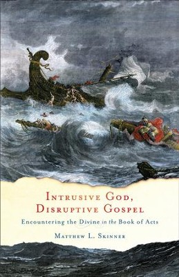 Intrusive God, Disruptive Gospel: Encountering the Divine in the Book of Acts - eBook  -     By: Matthew L. Skinner