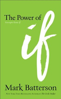 The Power of If: Excerpts from If - eBook  -     By: Mark Batterson