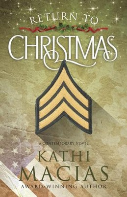 Return to Christmas: A Novel - eBook  -     By: Kathi Macias