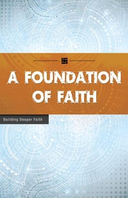 A Foundation of Faith: Building Deeper Faith - eBook  -     By: Wesleyan Publishing House
