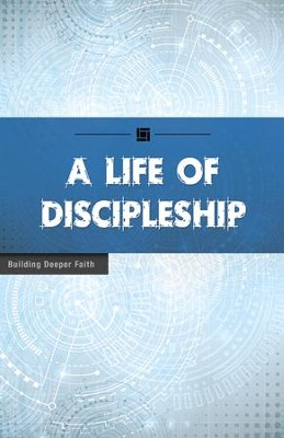 A Life of Discipleship: Building Deeper Faith - eBook  -     By: Wesleyan Publishing House