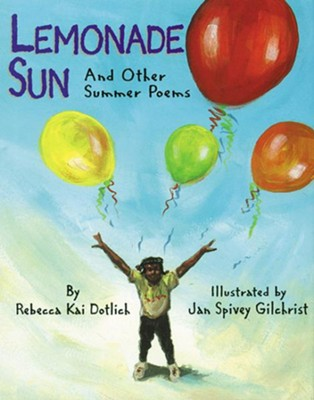 Lemonade Sun And Other Summer Poems  -     By: Rebecca Dotlich