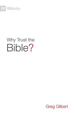Why Trust the Bible? - eBook  -     By: Greg Gilbert