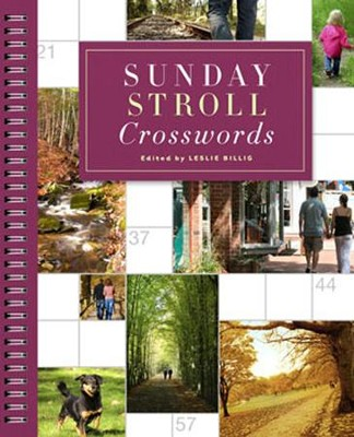 Sunday Stroll Crosswords  -     Edited By: Leslie Billig     By: Leslie Billig(Ed.)