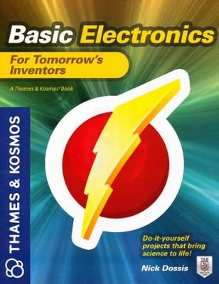 Basic Electronics For Tomorrow's Inventors  -     By: Nick Dossis
