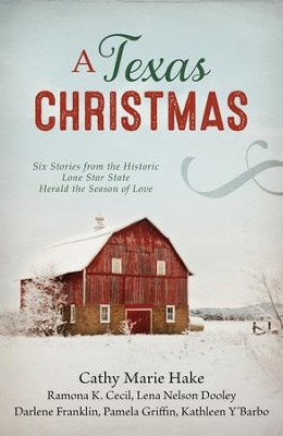 A Texas Christmas: Six Romances from the Historic Lone Star State Herald the Season of Love - eBook  -     By: Cathy Marie Hake, Ramona K. Cecil, Lena Nelson Dooley, Darlene Franklin