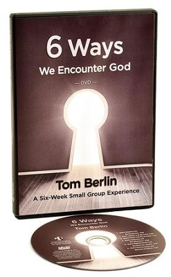 6 Ways We Encounter God DVD: A Six-Week Small Group Experience  -     By: Tom Berlin