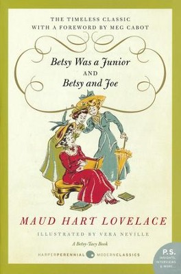 #7: Betsy Was a Junior/#8: Betsy and Joe  -     By: Maud Hart Lovelace