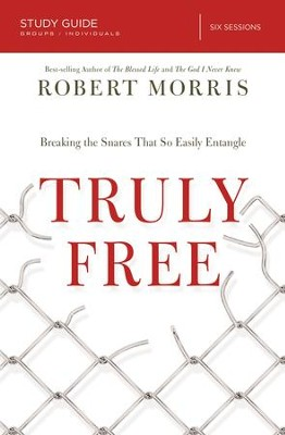 Truly Free Study Guide: Breaking the Snares That So Easily Entangle - eBook  -     By: Robert Morris