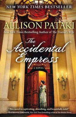 The Accidental Empress   -     By: Allison Pataki