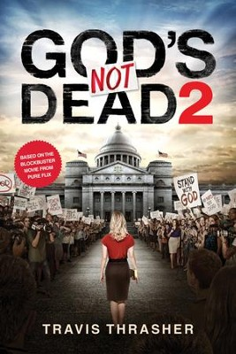 God's Not Dead 2 - eBook  -     By: Travis Thrasher