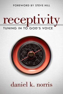 Receptivity: Tuning in to God's Voice - eBook  -     By: Daniel Norris
