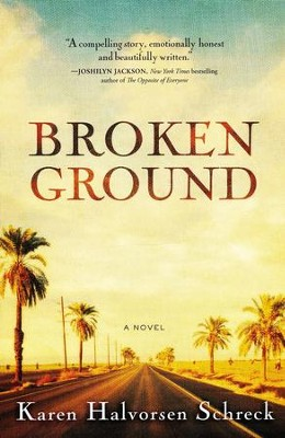 Broken Ground  -     By: Karen Schreck